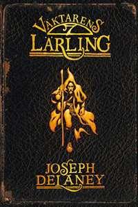 Väktarens lärling - Joseph Delaney